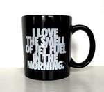 """I Love the Smell of Jet Fuel in the Morning"" Coffee Mug - Black"