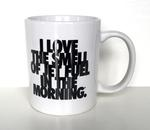 """I Love the Smell of Jet Fuel in the Morning"" Coffee Mug - White"